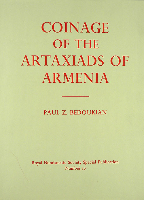 COINAGE OF THE ARTAXIADS OF ARMENIA. Paul Z. Bedoukian.