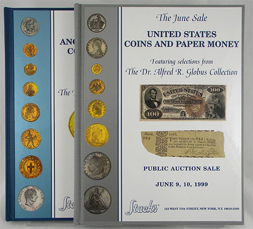 THE JUNE SALE. ANCIENT AND MODERN COINS OF THE WORLD. FEATURING SELECTIONS FROM THE DR. ALFRED R. GLOBUS COLLECTION. Stack's.