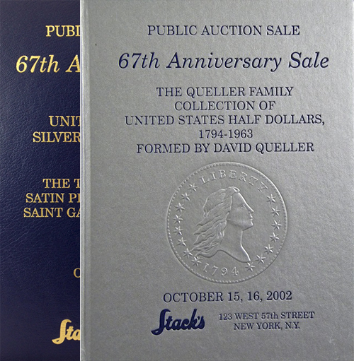 PUBLIC AUCTION. 67TH ANNIVERSARY SALE. THE QUELLER FAMILY COLLECTION OF UNITED STATES HALF DOLLARS: 1794-1963. AS FORMED BY DAVID QUELLER. [with] PUBLIC AUCTION. 67TH ANNIVERSARY SALE. UNITED STATES GOLD, SILVER, AND COPPER COINS. FEATURING THE T. ROOSEVELT FAMILY SATIN PROOF 1907 HIGH RELIEF SAINT GAUDENS DOUBLE EAGLE.; FEATURING THE T. ROOSEVELT FAMILY SATIN PROOF 19 07 HIGH RELIEF SAINT GAUDENS DOUBLE EAGLE. Stack's.
