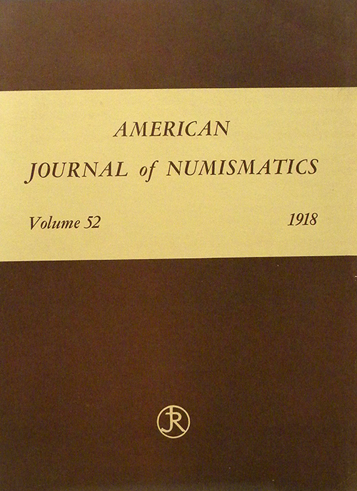 AMERICAN JOURNAL OF NUMISMATICS. VOL. LII (1918). American Numismatic Society.