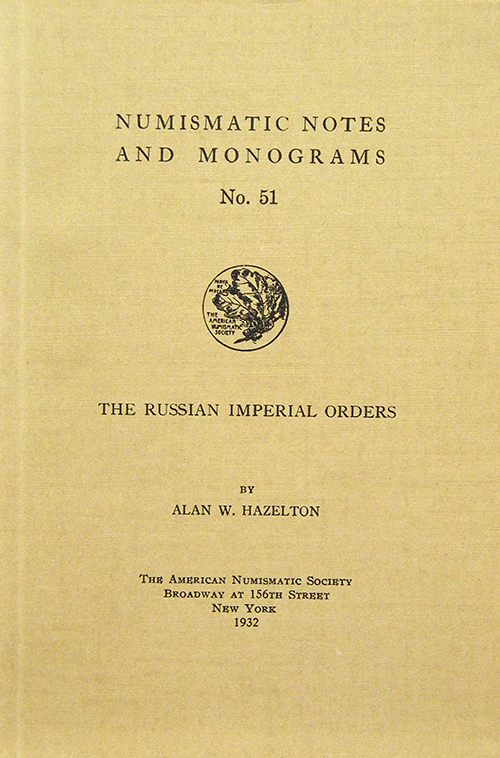 THE RUSSIAN IMPERIAL ORDERS. Alan W. Hazelton.