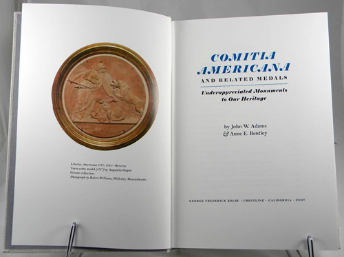 COMITIA AMERICANA AND RELATED MEDALS: UNDERAPPRECIATED MONUMENTS TO OUR HERITAGE. John W. Adams, Anne E. Bentley.