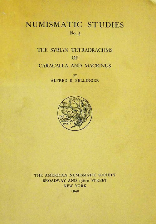 THE SYRIAN TETRADRACHMS OF CARACALLA AND MACRINUS. Alfred R. Bellinger.