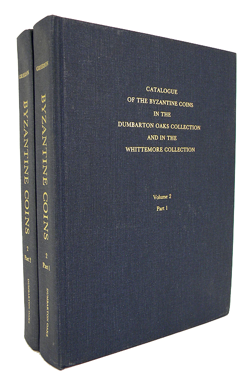 CATALOGUE OF THE BYZANTINE COINS IN THE DUMBARTON OAKS COLLECTION AND IN THE WHITTEMORE COLLECTION. VOLUME TWO: PHOCAS TO THEODOSIUS III, 602-717. PARTS 1 AND 2. Alfred R. Bellinger, Philip Grierson.
