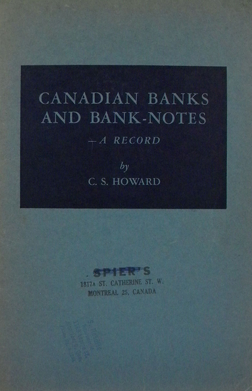 CANADIAN BANKS AND BANK-NOTES: A RECORD. C. S. Howard.