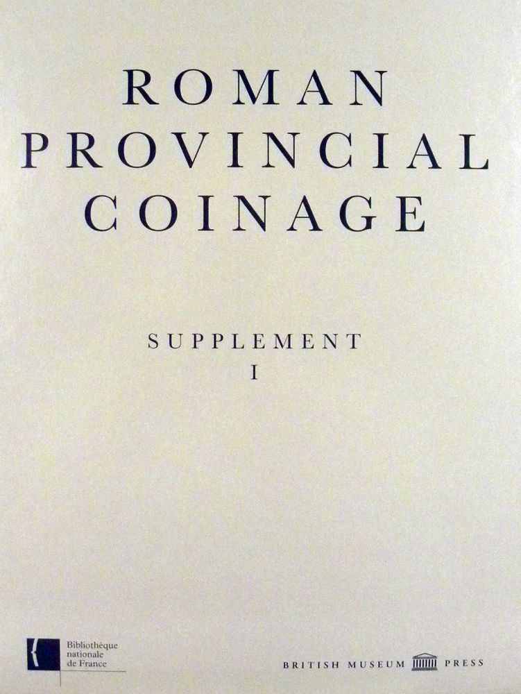 ROMAN PROVINCIAL COINAGE. SUPPLEMENT I. Andrew Burnett, Michel Amandry, Pere Pau Ripoll's.