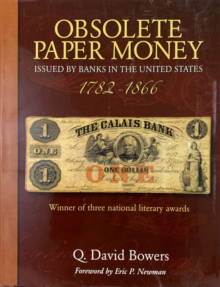 OBSOLETE PAPER MONEY ISSUED BY BANKS IN THE UNITED STATES 1782-1866. Q. David Bowers.