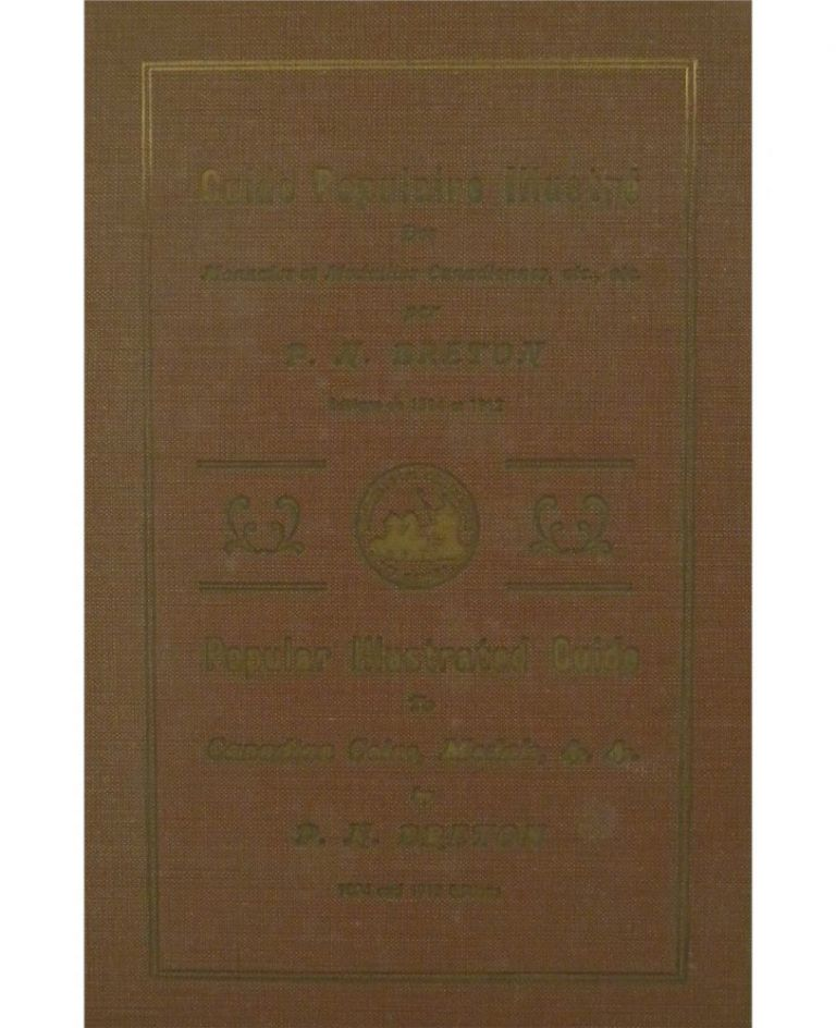 POPULAR ILLUSTRATED GUIDE TO CANADIAN COINS, MEDALS, &. &. P. N. Breton.