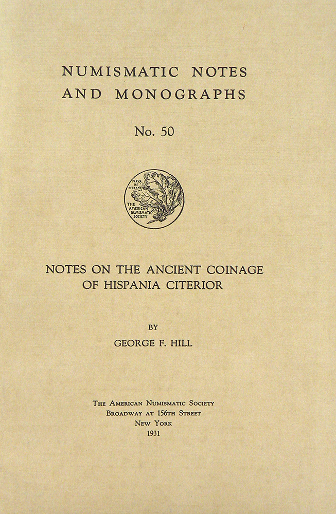 NOTES ON THE ANCIENT COINAGE OF HISPANIA CITERIOR. George F. Hill.