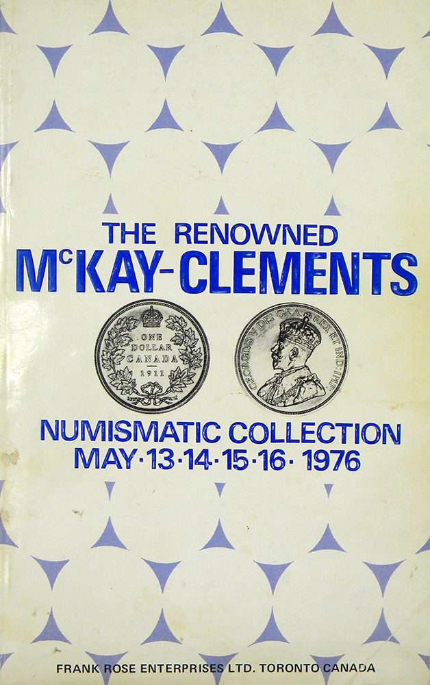 THE RENOWNED NUMISMATIC COLLECTION OF MR. JOHN L. MCKAY-CLEMENTS. Frank Rose.