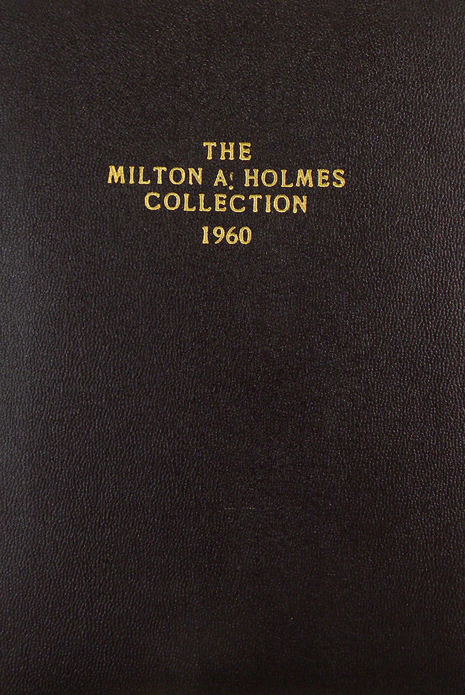 THE MILTON A. HOLMES COLLECTION OF UNITED STATES, FOREIGN, ANCIENT GOLD, SILVER & COPPER COINS, PAPER MONEY. Stack's.