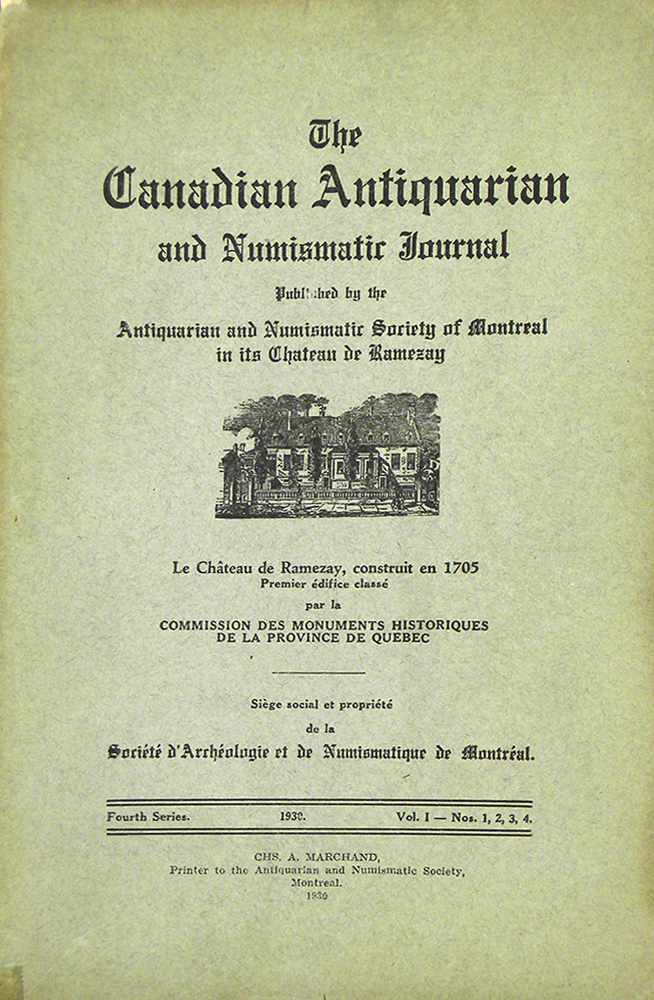 THE CANADIAN ANTIQUARIAN AND NUMISMATIC JOURNAL. FOURTH SERIES, VOL. 2 (1930). Antiquarian, Numismatic Society of Montreal.