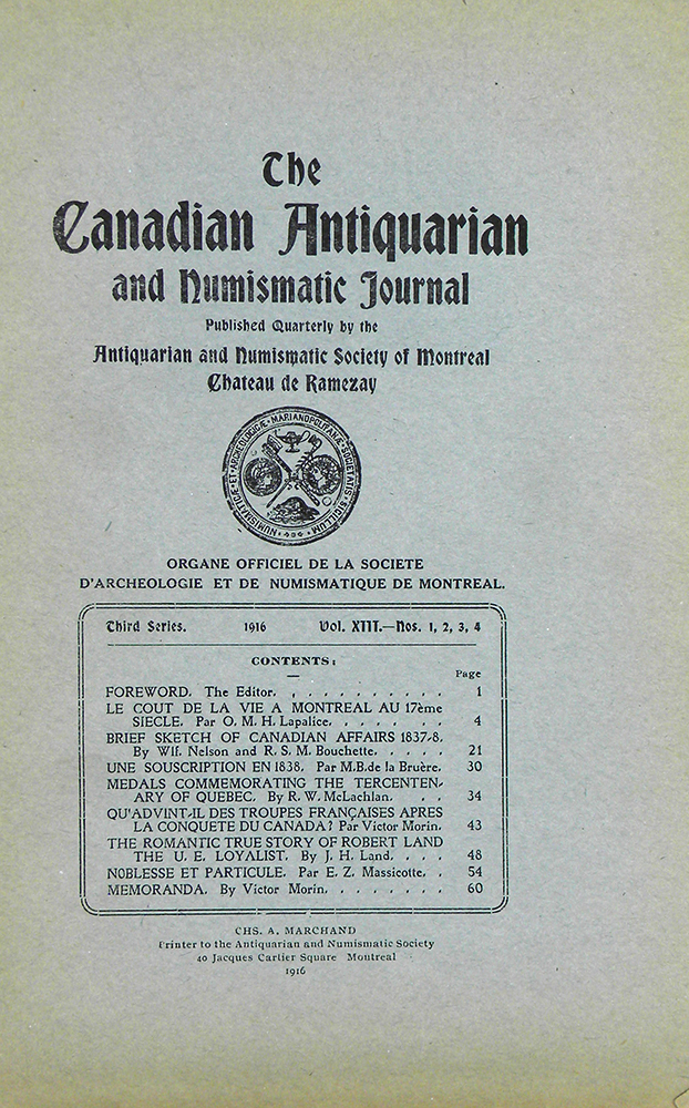 THE CANADIAN ANTIQUARIAN AND NUMISMATIC JOURNAL. THIRD SERIES, VOL. 13. (1916). Antiquarian, Numismatic Society of Montreal.