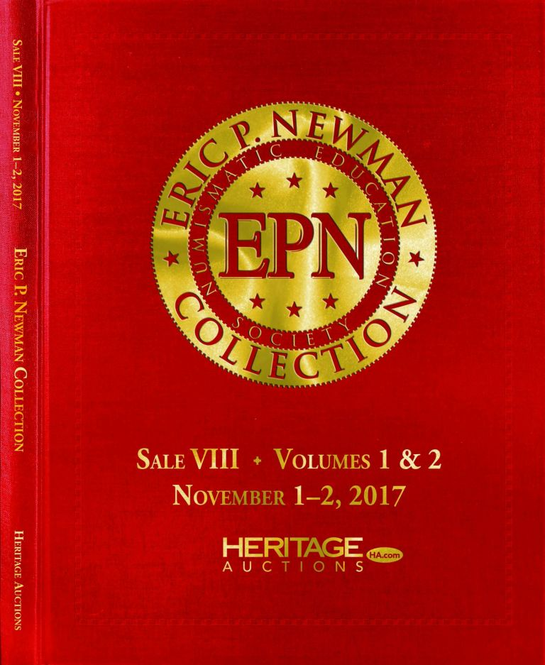 THE ERIC P. NEWMAN COLLECTION. SALE VIII VOLS. 1 & 2: COLONIAL AND US PAPER MONEY; Single Copy of Sale VIII Hardcover Edition. Heritage Auctions.