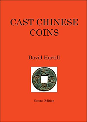 CAST CHINESE COINS: A HISTORICAL CATALOGUE. David Hartill.