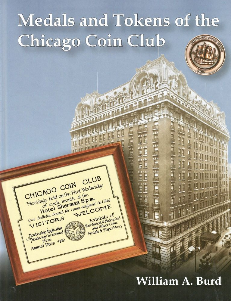 MEDALS AND TOKENS OF THE CHICAGO COIN CLUB. William A. Burd.