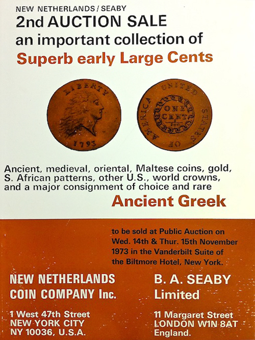 EARLY U.S. LARGE CENTS, 1793-1814, THE PROPERTY OF MR. R.E. NAFTZGER, JR. AND ANCIENT GREEK COINS, THE PROPERTY OF A DIPLOMAT. New Netherlands Coin Company, B. A. Seaby.