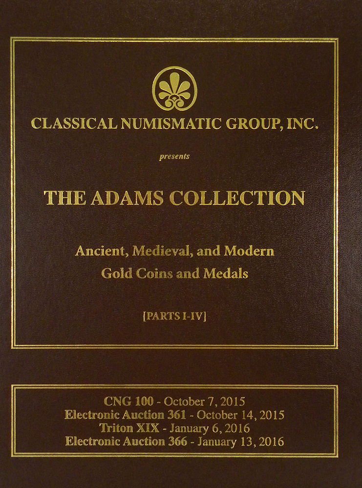 THE LAWRENCE A. ADAMS COLLECTION: ANCIENT, MEDIEVAL, AND MODERN GOLD COINS AND MEDALS. DELUXE COMBINED EDITION. Classical Numismatic Group, CNG.