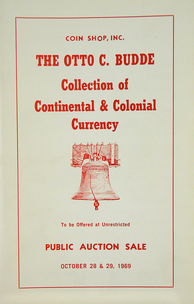THE OTTO C. BUDDE COLLECTION OF CONTINENTAL & COLONIAL CURRENCY. Coin Shop.
