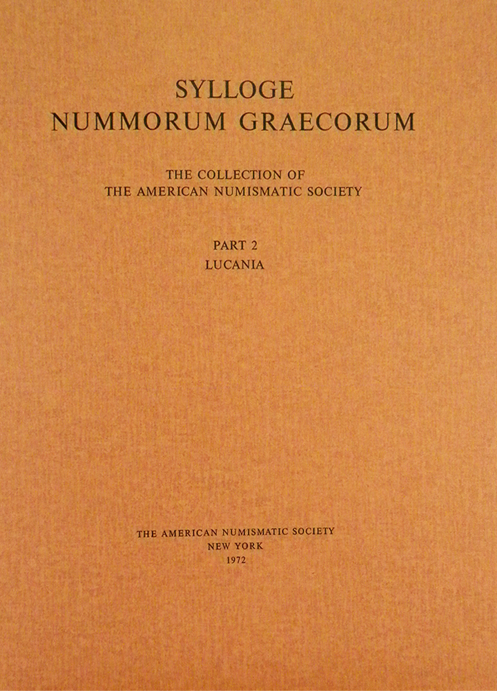 SYLLOGE NUMMORUM GRAECORUM. THE COLLECTION OF THE AMERICAN NUMISMATIC SOCIETY. PART 2: LUCANIA. Sylloge Nummorum Graecorum.