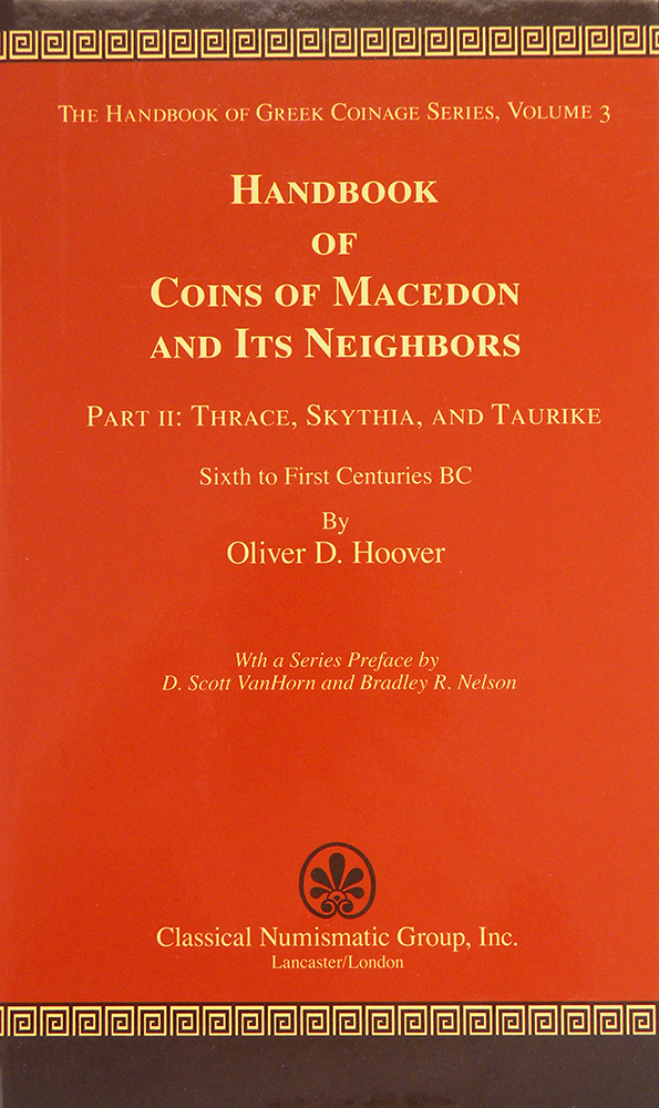HANDBOOK OF COINS OF MACEDON AND ITS NEIGHBORS. PART II: TRACE, SKYTHIA AND TAURIKE, SIXTH TO FIRST CENTURIES BC. Oliver D. Hoover.