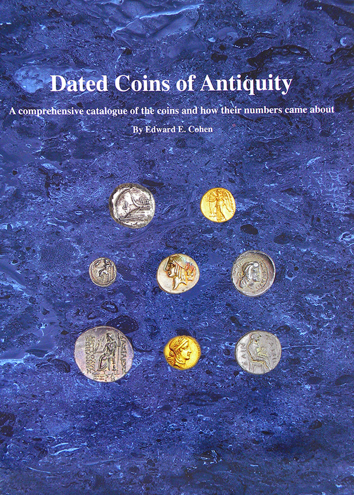 DATED COINS OF ANTIQUITY. Edward E. Cohen.