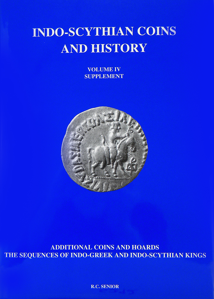 indo-scythian coins and history. Volume IV: Supplement. R. C. Senior.