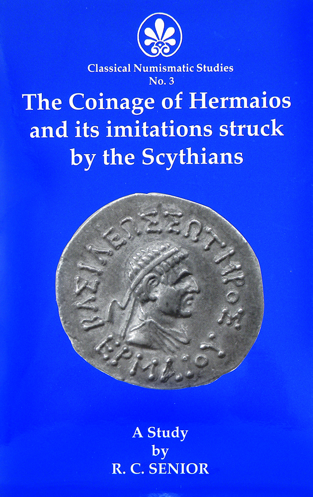 THE COINAGE OF HERMAOIS AND ITS IMITATIONS STRUCK BY THE SCYTHIANS. R. C. Senior.