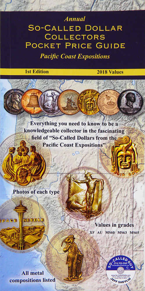 ANNUAL SO-CALLED DOLLAR COLLECTORS POCKET PRICE GUIDE: PACIFIC COAST EXPOSITIONS. Jeff Shevlin.