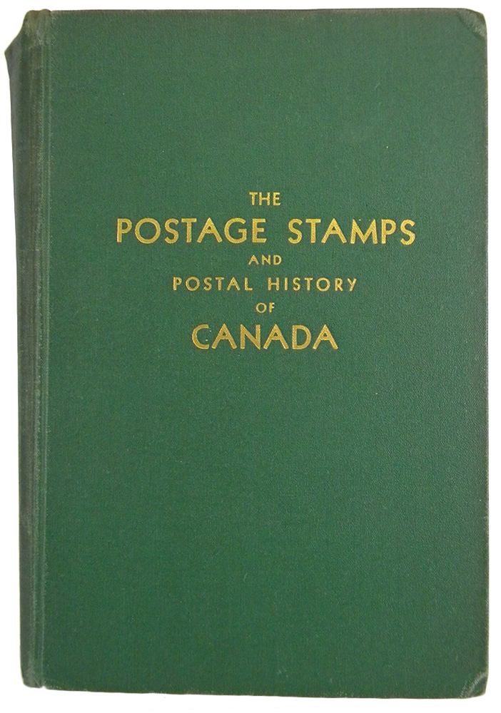 THE POSTAGE STAMPS AND POSTAL HISTORY OF CANADA: A HANDBOOK FOR PHILATELISTS. Winthrop S. Boggs.