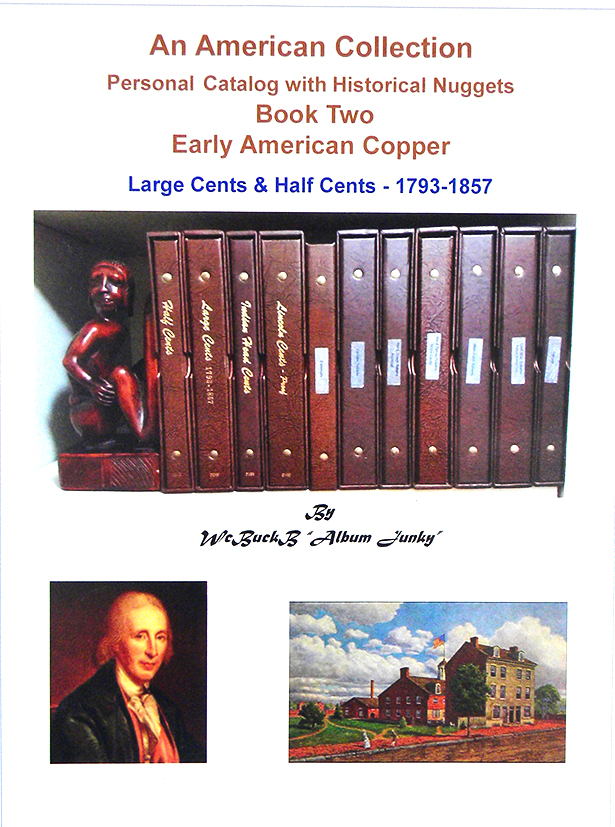 AN AMERICAN COLLECTION. PERSONAL CATALOG WITH HISTORICAL NUGGETS. BOOK TWO: EARLY AMERICAN COPPER. LARGE CENTS & HALF CENTS: 1793–1857. Buck Burgess.