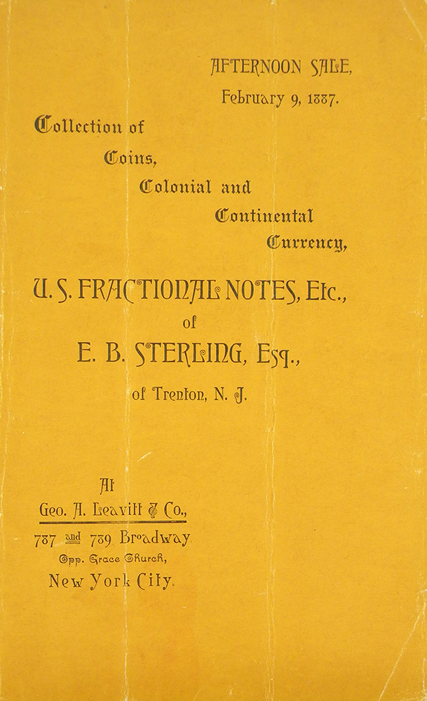 COLLECTION OF COINS, COLONIAL AND CONTINENTAL CURRENCY, U.S. FRACTIONAL NOTES, ETC., OF E.B. STERLING, ESQ., OF TRENTON, N.J. Ed Frossard.