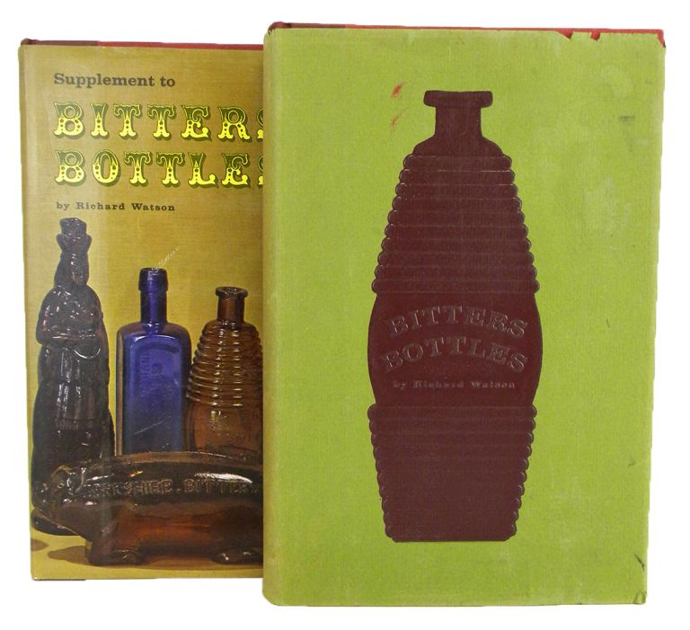 BITTERS BOTTLES. [with] SUPPLEMENT TO BITTERS BOTTLES. Richard Watson.