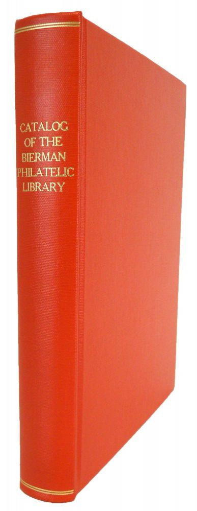A LIST OF HANDBOOKS, PERIODICALS AND AUCTION CATALOGS IN THE BIERMAN PHILATELIC LIBRARY. Stanley M. Bierman.
