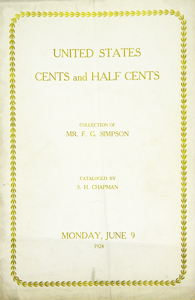 THE COLLECTION OF CENTS AND HALF CENTS OF THE UNITED STATES ... OF MR. F.G. SIMPSON, WALLINGFORD, CONN. S. H. Chapman.
