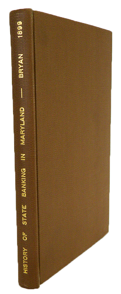 HISTORY OF STATE BANKING IN MARYLAND. Alfred Cookman Bryan.
