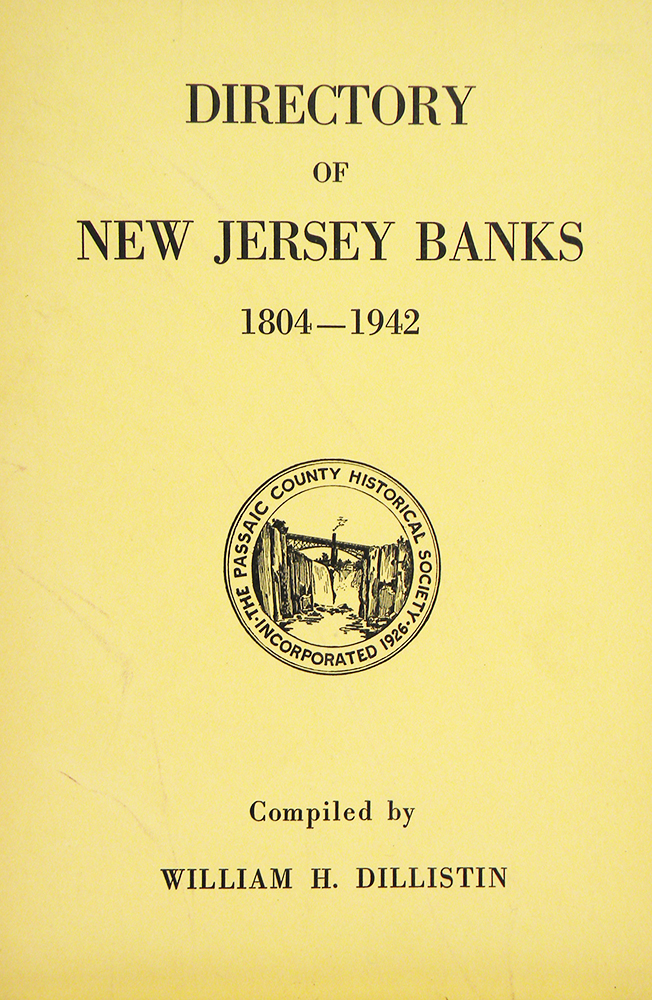 DIRECTORY OF NEW JERSEY BANKS, 1804–1942. William H. Dillistin.