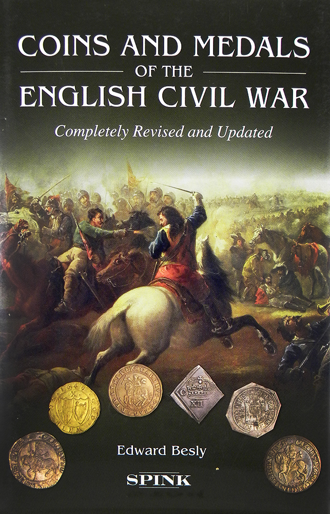 COINS AND MEDALS OF THE ENGLISH CIVIL WAR. Edward Besly.