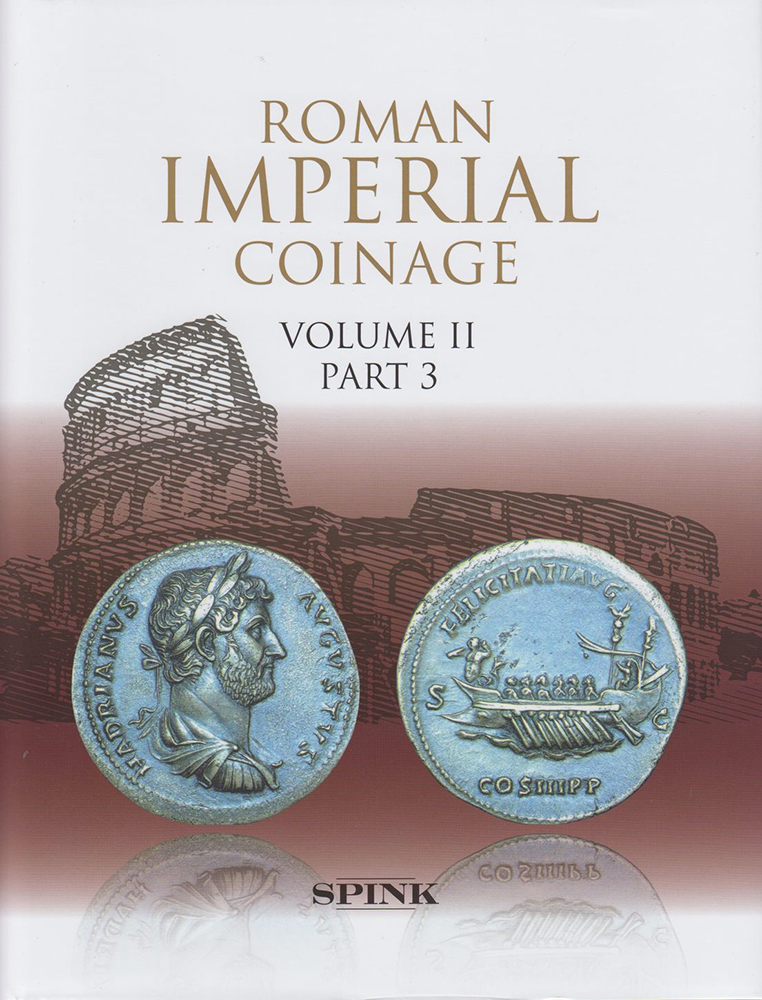THE ROMAN IMPERIAL COINAGE. VOLUME II—PART 3, FROM AD 117–138 HADRIAN. R. A. Abdy, P F. Mittag.