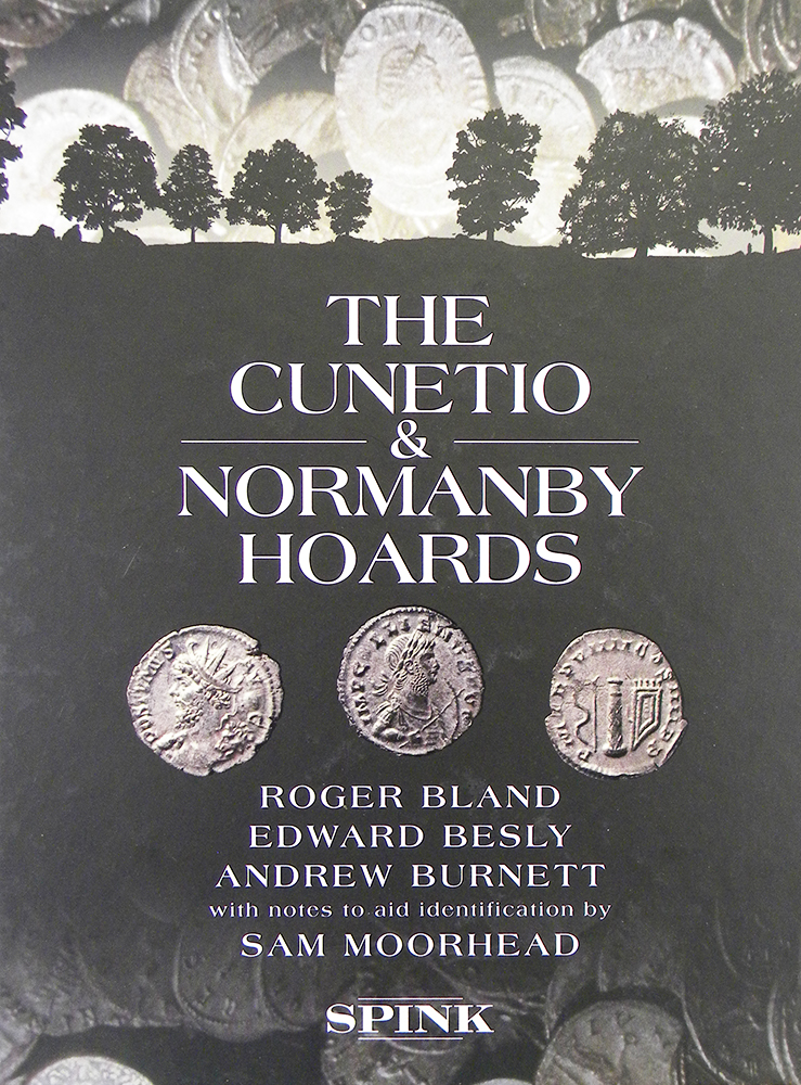 THE CUNETIO & NORMANBY HOARDS.; With notes to aid identification by Sam Moorhead. Roger Bland, Edward Besly, Andrew Burnett.