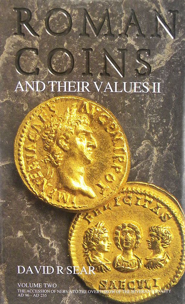 ROMAN COINS AND THEIR VALUES. VOLUME TWO: THE ACCESSION OF NERVA TO THE OVERTHROW OF THE SEVERAN DYNASTY, AD 96–AD 235. David R. Sear.