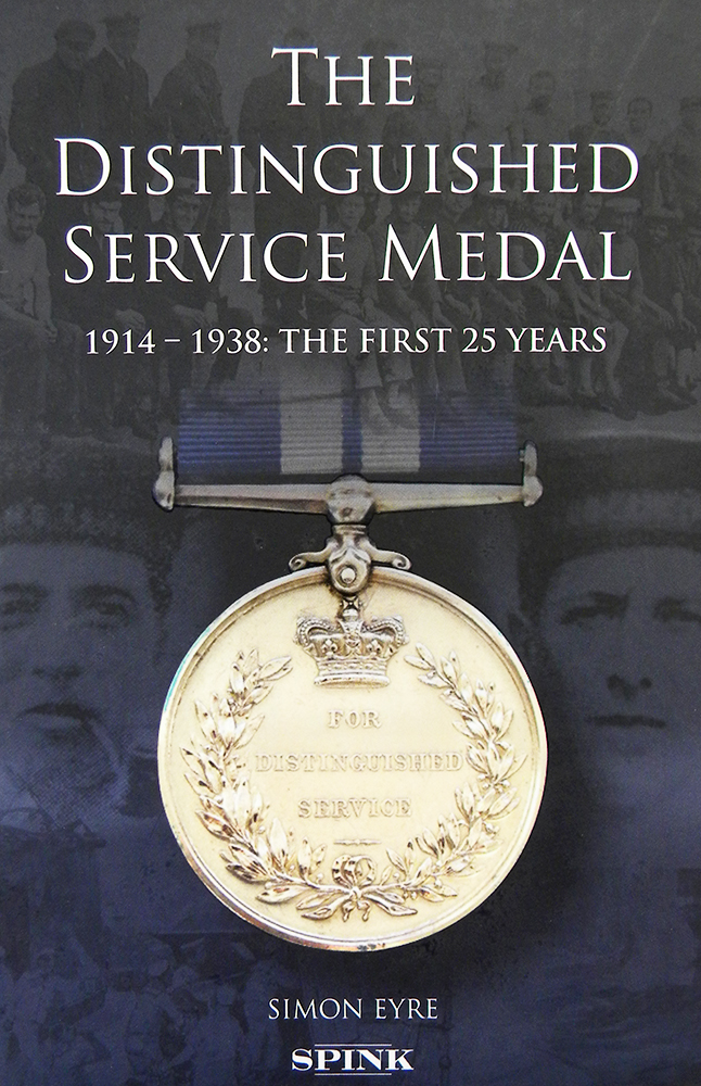 THE DISTINGUISHED SERVICE MEDAL, 1914–1938: THE FIRST 25 YEARS. Simon Eyre.