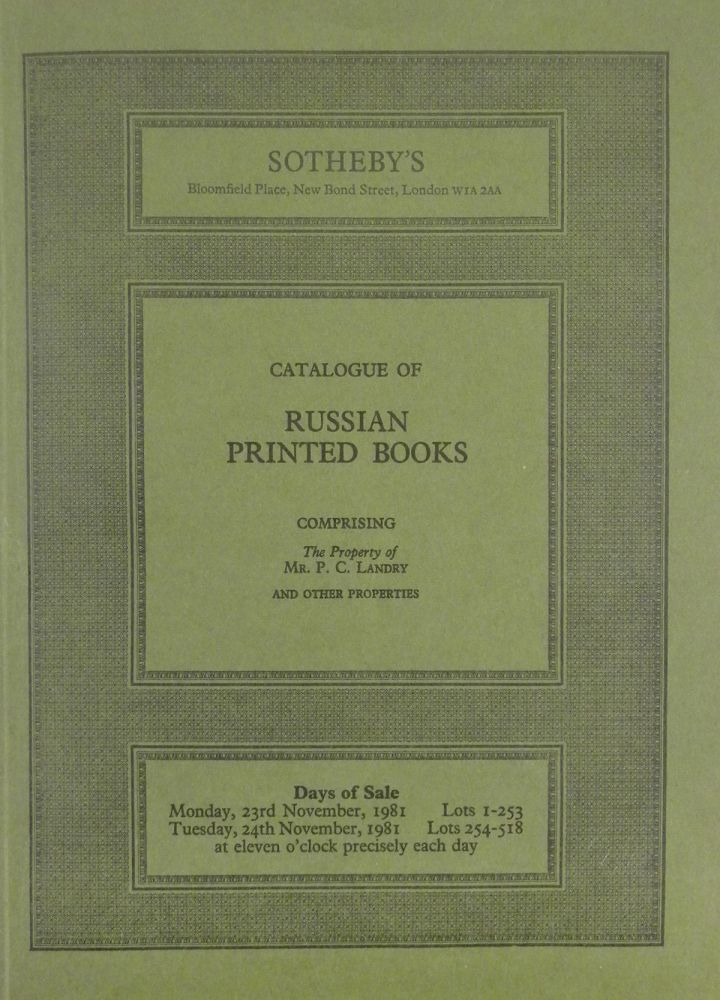 CATALOGUE OF RUSSIAN PRINTED BOOKS, COMPRISING THE PROPERTY OF MR. P.C. LANDRY AND OTHER PROPERTIES. Sotheby's.