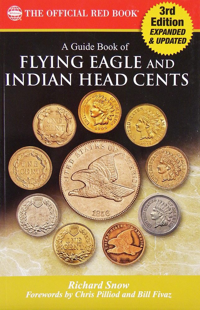 A GUIDE BOOK OF FLYING EAGLE AND INDIAN HEAD CENTS. COMPLETE SOURCE FOR HISTORY, GRADING, AND PRICES. Richard Snow.