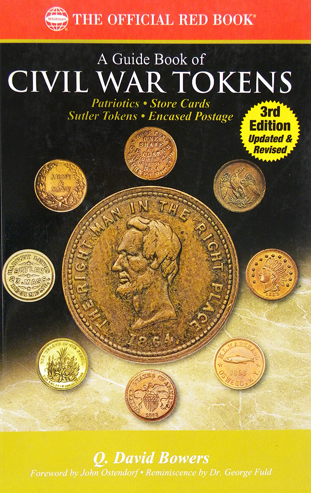 A GUIDE BOOK OF CIVIL WAR TOKENS. PATRIOTICS, STORE CARDS, SUTLER TOKENS, ENCASED POSTAGE. Q. David Bowers.