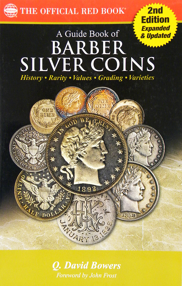 A GUIDE BOOK OF BARBER SILVER COINS. Q. David Bowers.