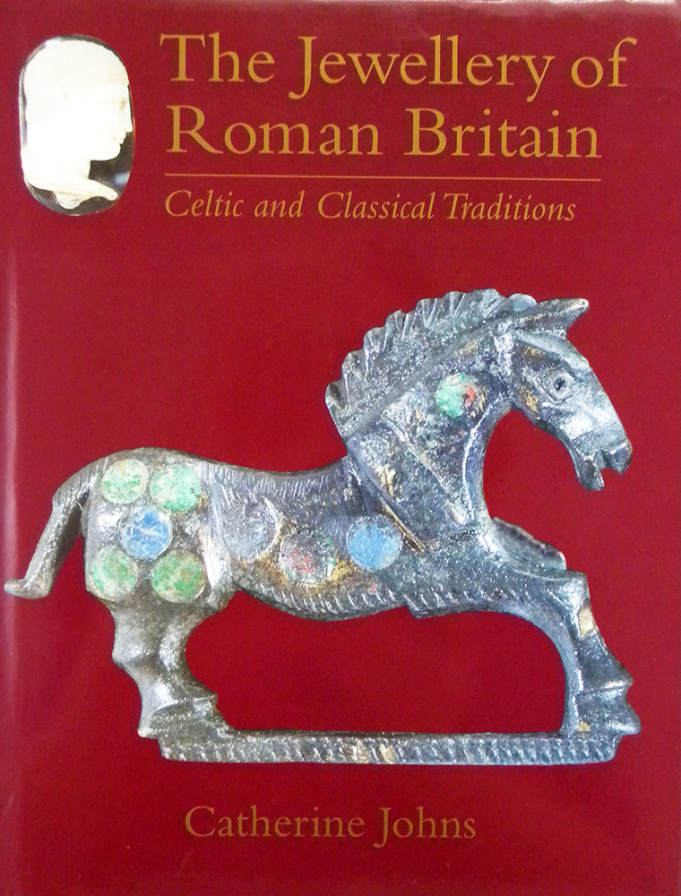 THE JEWELRY OF ROMAN BRITAIN. CELTIC CLASSICAL TRADITIONS. Catherine Johns.
