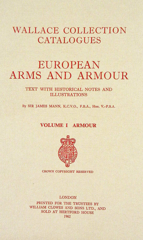 EUROPEAN ARMS AND ARMOUR. TEXT WITH HISTORICAL NOTES AND ILLUSTRATIONS. VOLUME I: ARMOUR [with] VOLUME II: ARMS. James Mann.
