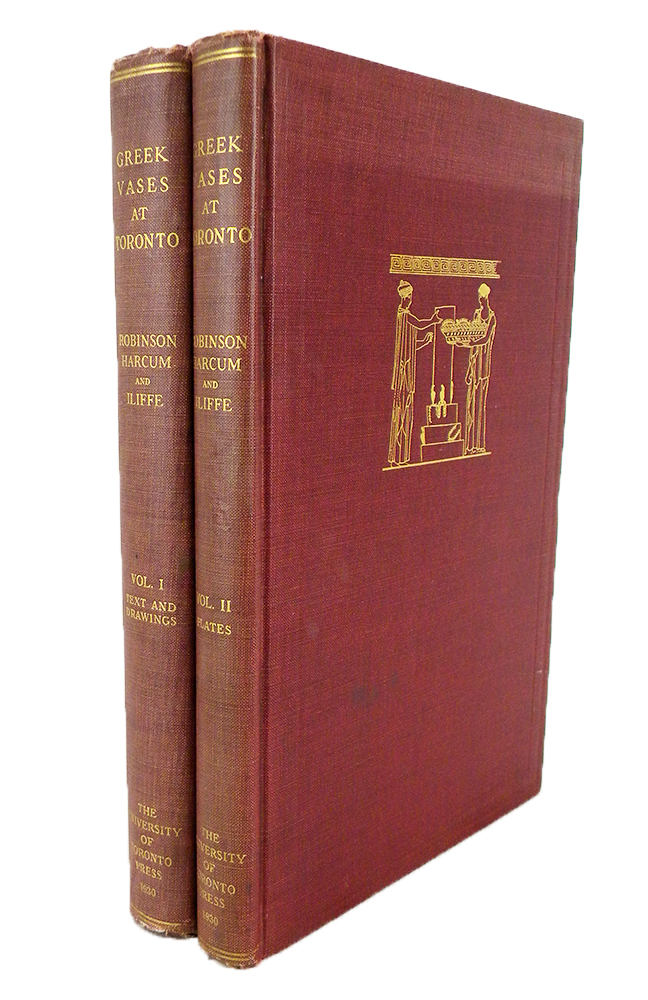 A CATALOGUE OF THE GREEK VASES IN THE ROYAL ONTARIO MUSEUM OF ARCHAEOLOGY TORONTO. VOLUMES I (TEXT AND DRAWINGS) & II (PLATES). David M. Robinson, Cornelia G. Harcum.