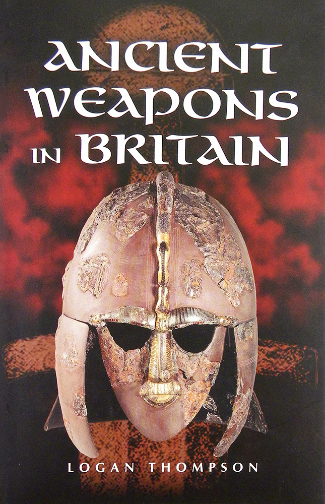 ANCIENT WEAPONS IN BRITAIN. Logan Thompson.